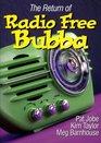 The Return Of Radio Free Bubba