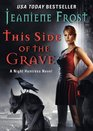 This Side of the Grave (Night Huntress Novels, Book 5) (Library Edition) (The Night Huntress Novels)