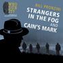 Strangers in the Fog / Cain's Mark