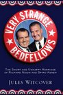Very Strange Bedfellows The Short and Unhappy Marriage of Richard Nixon and Spiro Agnew