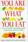 You are What You Eat An up-to-Date Guide to Naturopathic Nutrition