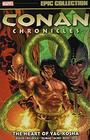 Conan Chronicles Epic Collection The Heart of YagKosha