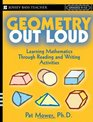 Geometry Out Loud: Learning Mathematics Through Reading and Writing Activities (Jossey-Bass Teacher)