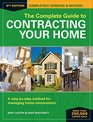 The Complete Guide to Contracting Your Home A Step-by-Step Method for Managing Home Construction