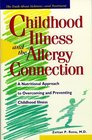 Childhood Illness and the Allergy Connection  A Nutritional Approach to Overcoming and Preventing Childhood Illness