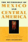 The Mythology of Mexico and Central America With a New Afterword