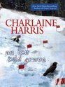 An Ice Cold Grave (Harper Connelly, Bk 3) (Large Print)