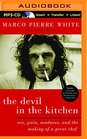 The Devil in the Kitchen Sex Pain Madness and the Making of a Great Chef