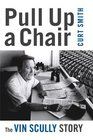 Pull Up a Chair The Vin Scully Story