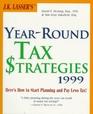 JK Lasser's Year-Round Tax Strategies 1999