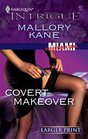Covert Makeover (Harlequin Intrigue, No 927) (Larger Print)