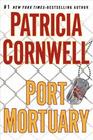 Port Mortuary (Kay Scarpetta, Bk 18)