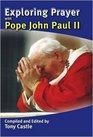 Exploring Prayer with Pope John Paul II