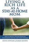 Living a Rich Life as a Stay-at-Home Mom How to Build a Secure Financial Future for You and Your Children