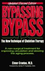 Bypassing Bypass: The New Technique of Chelation Therapy, a Non-Surgical Treatment for Improving Circulation and Slowing the Aging Process