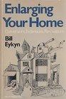 ENLARGING YOUR HOME