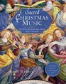 Sacred Christmas Music The Stories Behind the Most Beloved Songs of Devotion