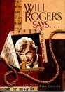 Will Rogers Says...Favorite Quotations (The Will Rogers Follies, Speciial Edition)