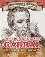 Pedro Alvares Cabral First European Explorer of Brazil
