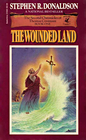 The Wounded Land (Second Chronicles of Thomas Covenant, Bk 1)