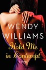 Hold Me in Contempt A Romance