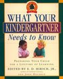 What Your Kindergartner Needs to Know: Preparing Your Child for a Lifetime of Learning (Core Knowledge)