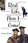 Real Life, Here I Come!: A Personal Guide to Making It on Your Own