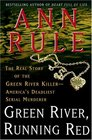 Green River, Running Red: The Real Story of the Green River Killer - America's Deadliest Serial Murderer