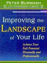 Improving the Landscape of Your Life Achieve Your Full Potential Personally and Professionally