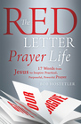 Red Letter Prayer Life  17 Words from Jesus to Inspire Practical Purposeful Powerful Prayer