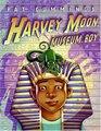 Harvey Moon Museum Boy