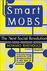 Smart Mobs The Next Social Revolution
