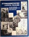 Ethnodentistry and Dental Folklore