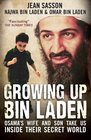 Growing Up Bin Laden Osama's Wife and Son Take Us Inside Their Secret World Jean Sasson as Told to Her by Najwa Bin Laden and Omar Bin Lad