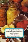 Complete guide to home canning, preserving, and freezing