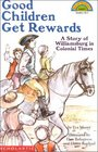 Good Children Get Rewards: A Story Of Williamsburg in Colonial Times (Hello Reader L4)