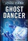 Ghost Dancer A Thriller