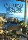 California the Beautiful Cookbook Authentic Recipes from California