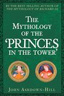 The Mythology of the Princes in the Tower
