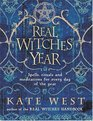 The Real Witches' Year Spells Rituals And Meditations For Every Day Of The Year