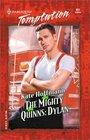 Mighty Quinns: Dylan (Mighty Quinns, Bk 2) (Harlequin Temptation, No 851)