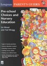 Longman Parents' Guide to Pre-school Choices and Nursery Education