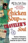 Chicken Soup for the Traveler's Soul Stories of Adventure Inspiration and Insight to Celebrate the Spirit of Travel