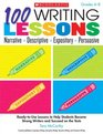 100 Writing Lessons Narrative  Descriptive  Expository  Persuasive Ready-to-Use Lessons to Help Students Become Strong Writers and Succeed on the Tests