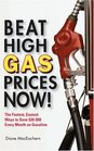 Beat High Gas Prices Now The Fastest Easiest Ways to Save 20-50 Every Month on Gas
