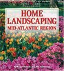 Home Landscaping: Mid-Atlantic Region (Home Landscaping)