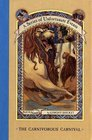 The Carnivorous Carnival (A Series of Unfortunate Events, Bk 9)