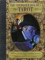 The Sherlock Holmes Tarot Wisdom from the First Consulting Detective