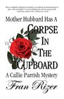 Mother Hubbard Has a Corpse in the Cupboard (Callie Parrish, Bk 5)
