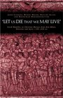 'Let us die that we may live' Greek homilies on Christian Martyrs from Asia Minor Palestine and Syria c350-c450 AD